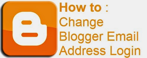 How to Change Blogger Email Address Login : eAskme