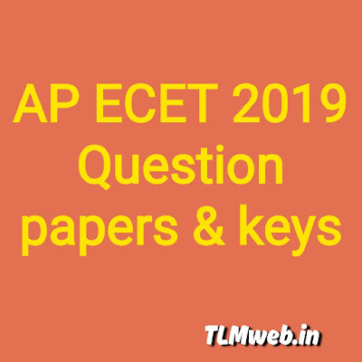 Ap ECET 2019 QUESTION PAPERS AND KEYS