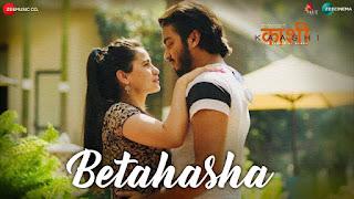 Betahasha Lyrics  Kaashi  Sonu Nigam  Palak Muchhal