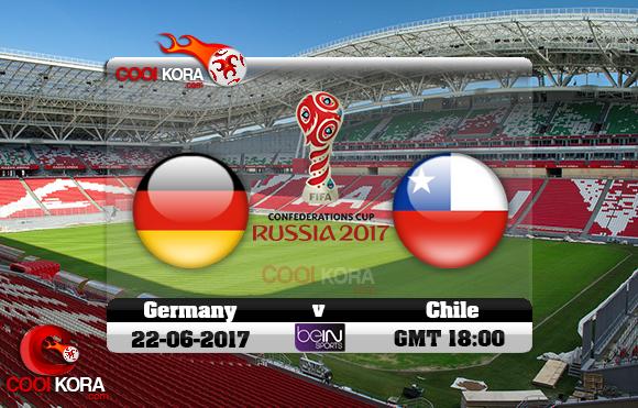 مشاهدة مباراة ألمانيا وتشيلي اليوم 22-6-2017 في كأس القارات