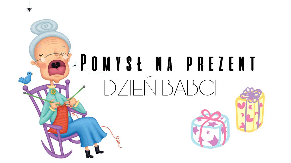 Pomysł na prezent - DZIEŃ BABCI