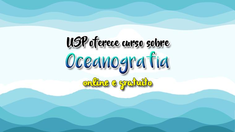 USP oferece curso sobre Oceanografia ONLINE e GRATUITO
