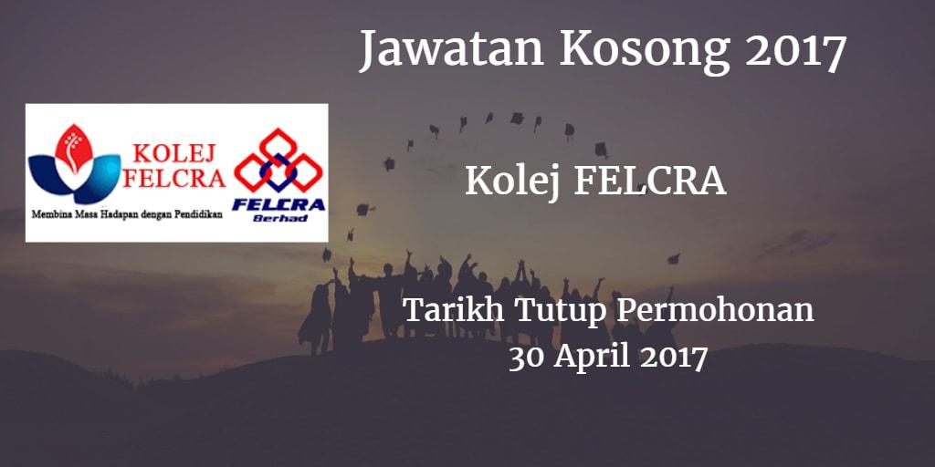 Jawatan Kosong Kolej FELCRA 30 April 2017