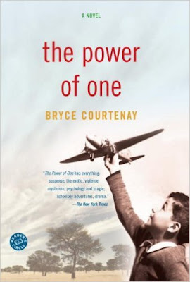 https://www.amazon.com/Power-One-Novel-Bryce-Courtenay/dp/034541005X/ref=sr_1_1?ie=UTF8&qid=1473116727&sr=8-1&keywords=the+power+of+one