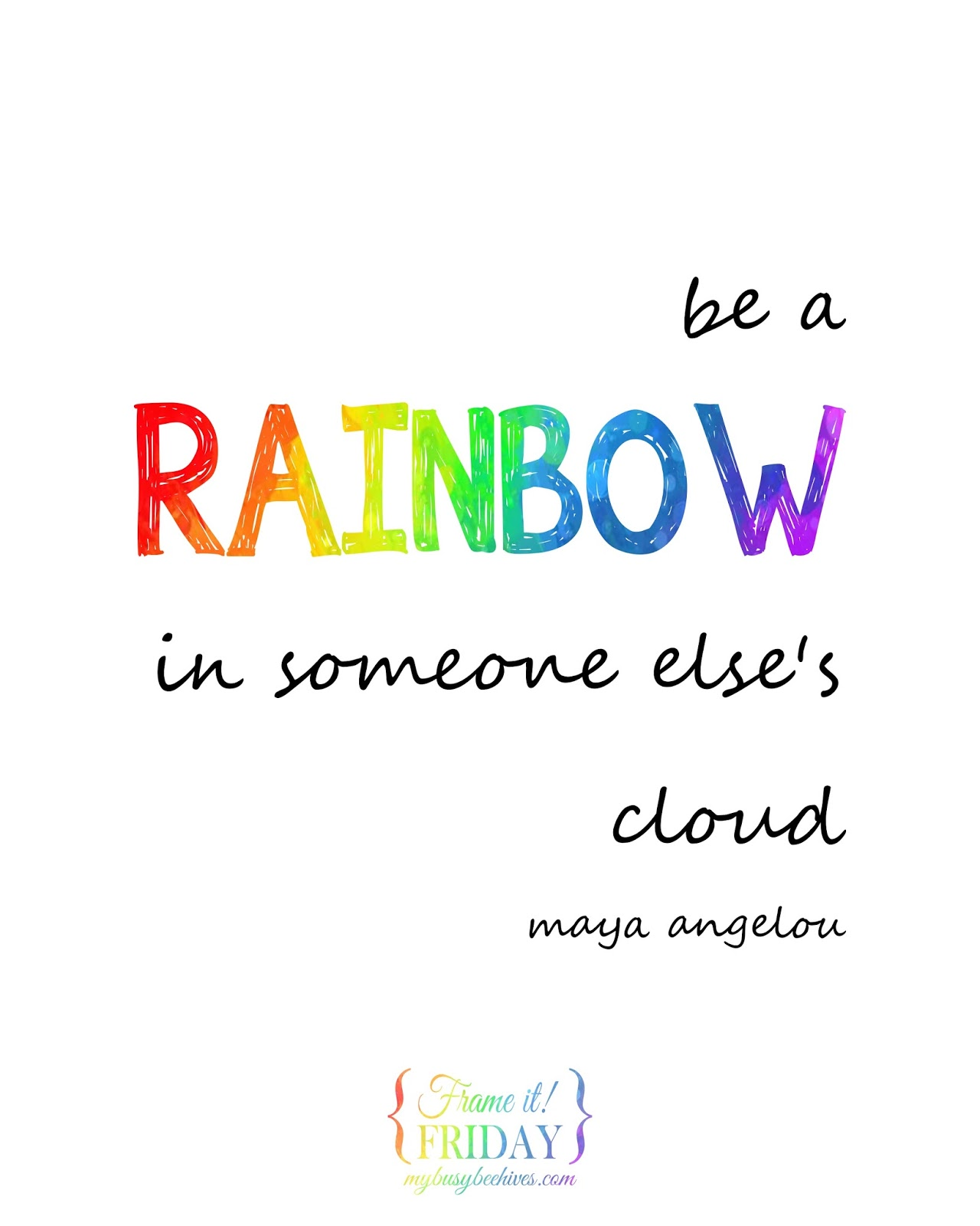 my busy beehives be a rainbow in someone else u0027s cloud
