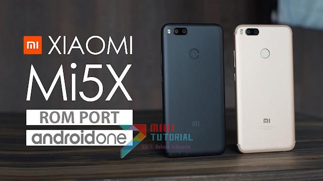 Sekarang Mi5x Bisa Pakai Rom Xiaomi Mi A1: Ini Rom Android ONE Hasil Porting! Silahkan Dicoba