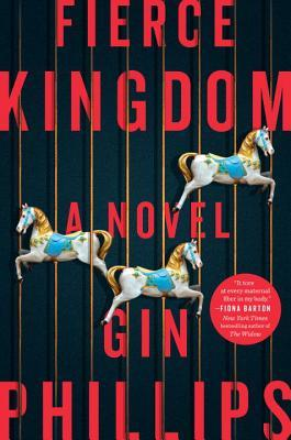 Fierce Kingdom by Gin Phillips - Book Review