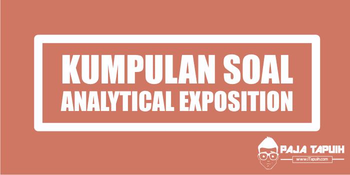 Kumpulan Soal Analytical Exposition Text Sma Dan Pembahasan Paja