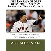 FANTASY SPORTS BOSS 2017 FANTASY BASEBALL DRAFT GUIDE POST FREE-AGENCY EDITION ON SALE FOR $19.99