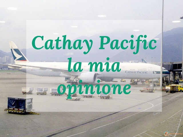 Cathay Pacific opinioni, Cathay Pacific recensione, cathay pacific aereo, volare con cathay pacific