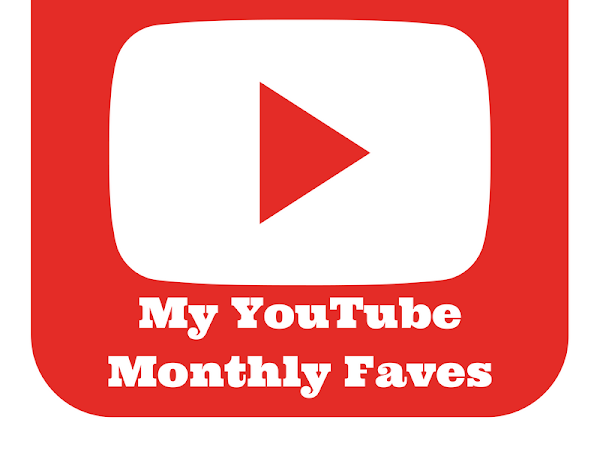 My YouTube Monthly Faves #1 June 2017