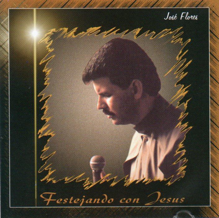 José Flores-Festejando Con Jesús-