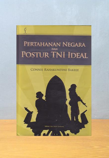 PERTAHANAN NEGARA DAN POSTUR TNI IDEAL, Connie Rahakudini Bakrie