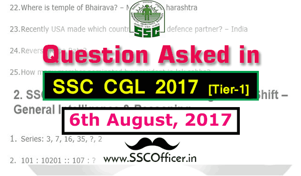 Question Asked in SSC CGL 2017 Tier-1 on 6th August- [PDF] - SSC Officer