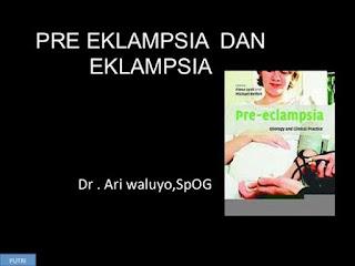 Tentang Preeklampsia dan Eklampsia