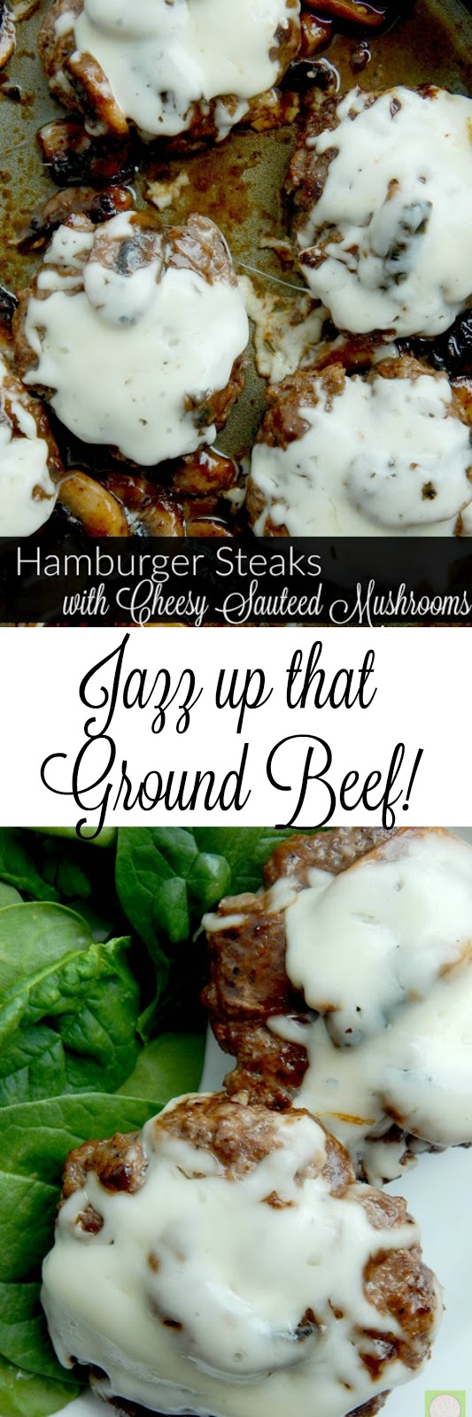 hamburger steaks with cheesy sauteed mushrooms (sweetandsavoryfood.com)