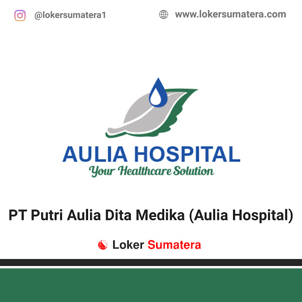Lowongan Kerja Pekanbaru, Aulia Hospital Juli 2021