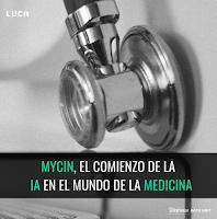 MYCIN, el comienzo de la IA en Medicina.