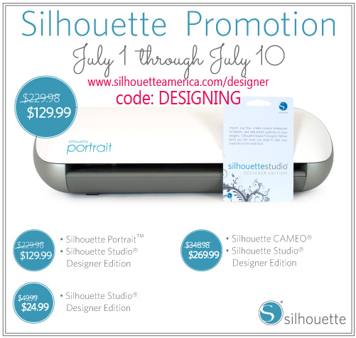 Silhouette July Sales and Promotion with code: DESIGNING:  www.silhouetteamerica.com/designer #silhouette #giveaway #promotion