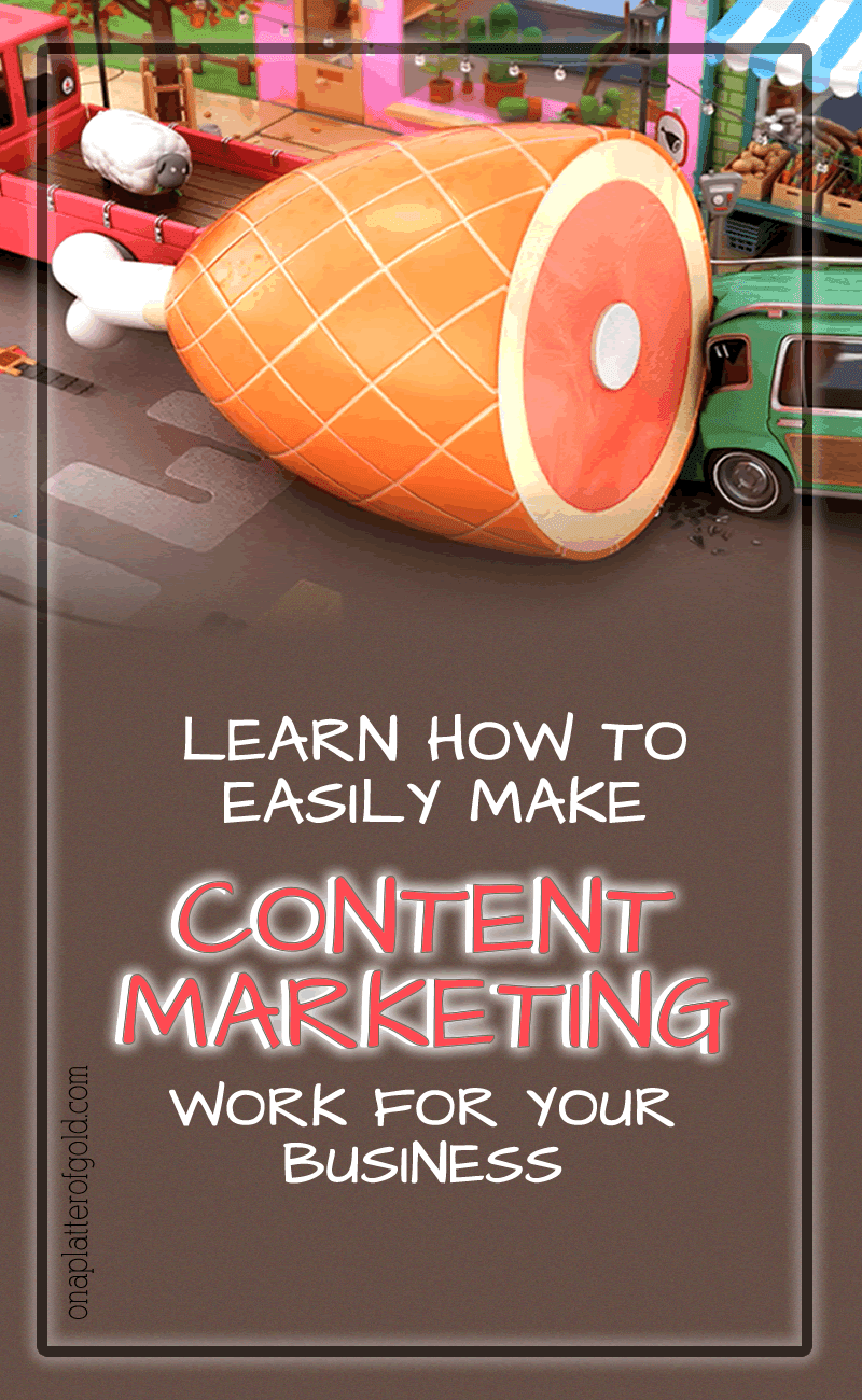 How To Easily Make Content Marketing Work For Your Business By Promoting Content To Relevant Audience For Higher Conversions