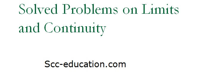 Solved Problems on Limits and Continuity,