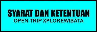 https://www.xplorewisata.com/2020/02/syarat-dan-ketentuan-open-trip.html