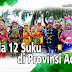 Tahukah Anda..? Di Provinsi Aceh Ini Ada 12 Suku Yang Harus Anda Ketahui