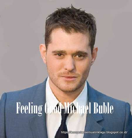 Feeling Good Michael Buble