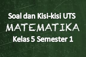 Soal dan Kisi-kisi UTS Matematika Kelas 5 Semester 1