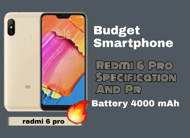 Redmi 6 Pro Price And Specification In Hindi