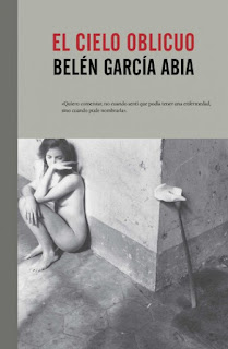 """""""El cielo oblicuo""""  - Belén García Abia"""
