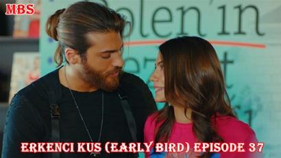 Erkenci Kuş episode 37