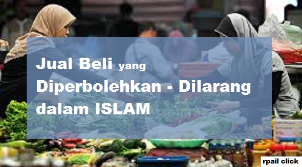 mengetahui jual beli yang diperbolehkan dan yang dilarang islam