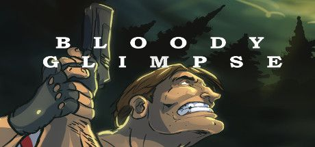 Download Bloody Glimpse Full Crack