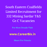 South Eastern Coalfields Limited Recruitment for 332 Mining Sardar T&S Gr.C Vacancies