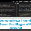 Cara Membuat Animated News Ticker di Recent Post Blogger