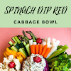 SPINACH DIP RED CABBAGE BOWL