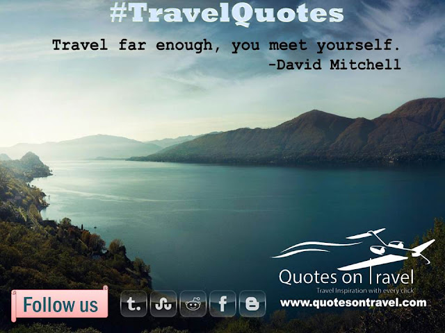 Funny Quotes On Travel - Travel far enough, you meet yourself