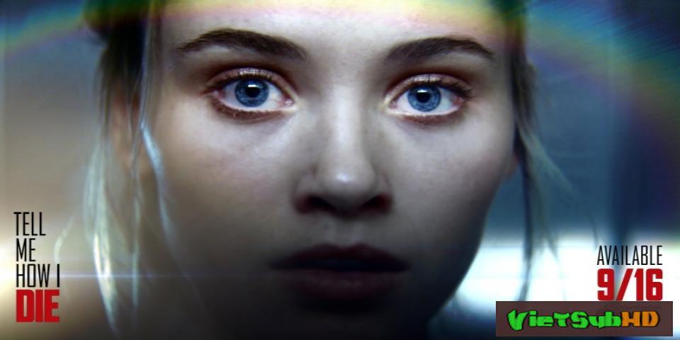 Phim Làm sao tôi chết VietSub HD | Tell Me How I Die 2016