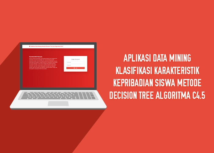 Aplikasi Data Mining Klasifikasi Karakteristik Kepribadian Siswa Metode Decision Tree Algoritma C4.5