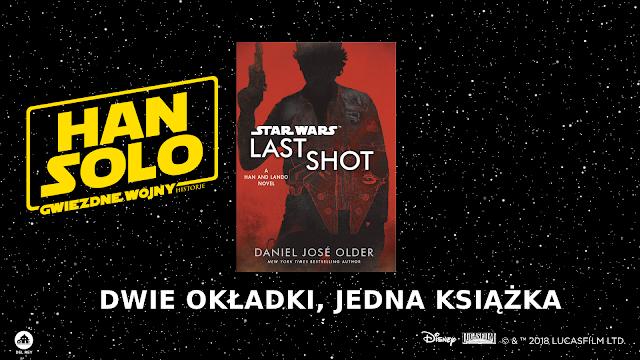 Recenzja - Star Wars: Last Shot - Daniel José Older