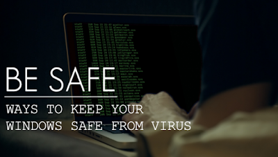 Top 10 Ways To Keep Your Windows Safe From Virus