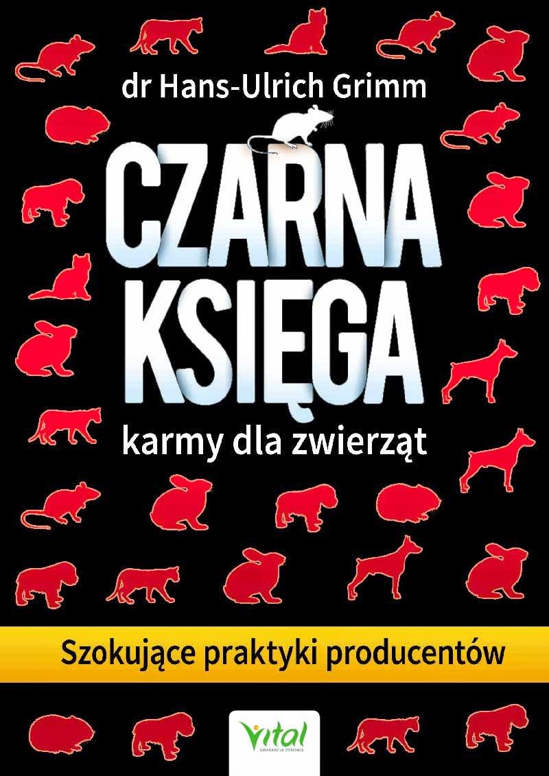 ce19bb3abd47d Czarna księga karmy dla zwierząt. Szokujące praktyki producentów ...