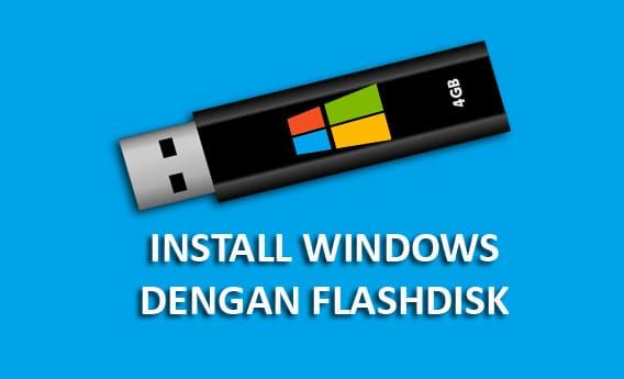 Cara Install Windows 7 dengan Flashdisk Lengkap dengan Gambar