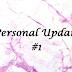 Personal | Persoonlijke update #1