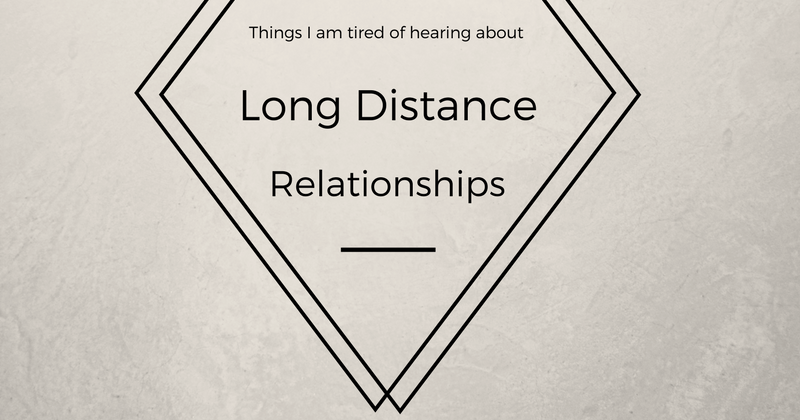 Tired of long distance relationship