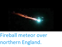 http://sciencythoughts.blogspot.co.uk/2018/01/fireball-meteor-over-northern-england.html
