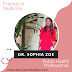 Friends in Medicine ~ Dr Sophia Zoe, Public Health Professional.