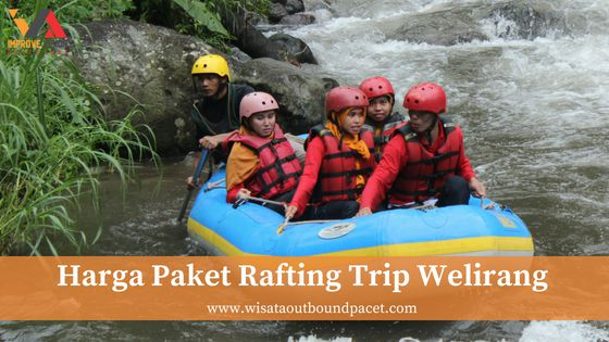 harga paket rafting trip welirang tos rafting pacet wisata outbound pacet improve vision
