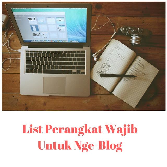 List Perangkat Wajib Untuk Nge-Blog